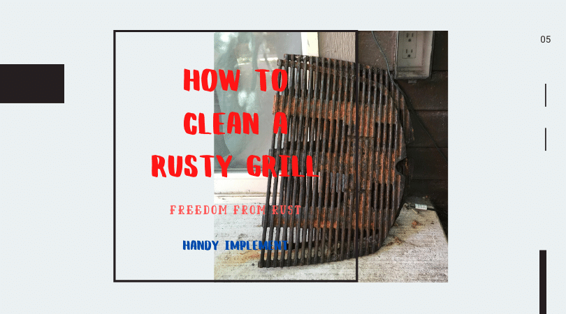 How to Clean a Rusty Grill