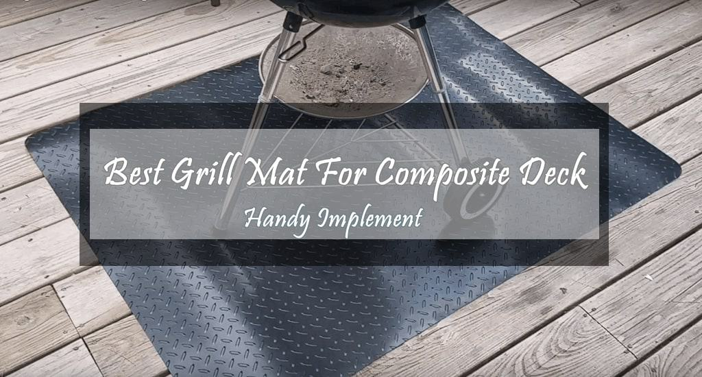 Best Grill Mat For Composite Deck In 2021 Reviews Buying Guides