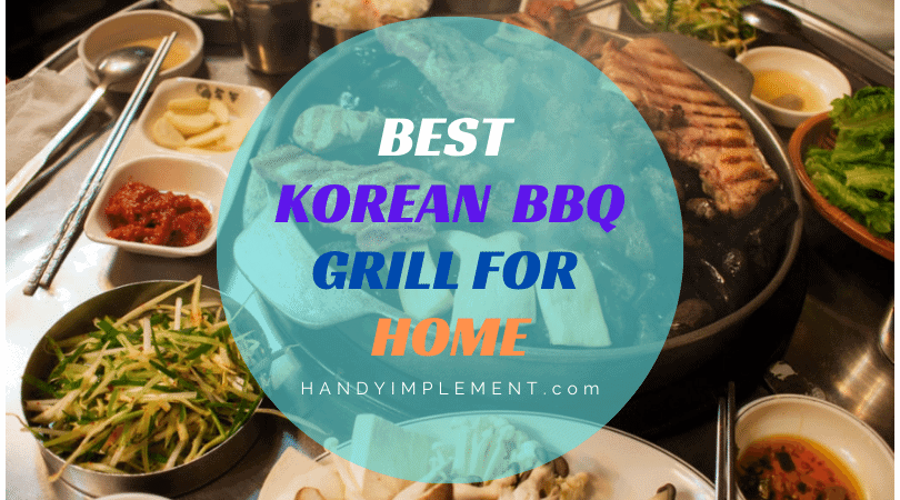 best Korean BBQ grill for home