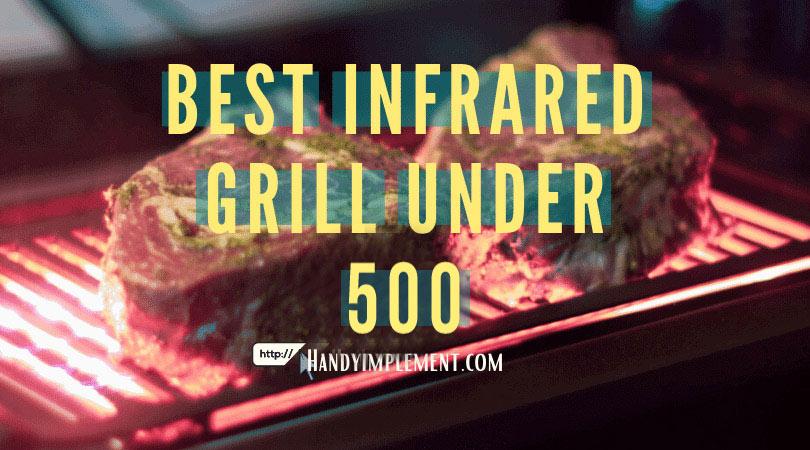 best infrared grill under 500